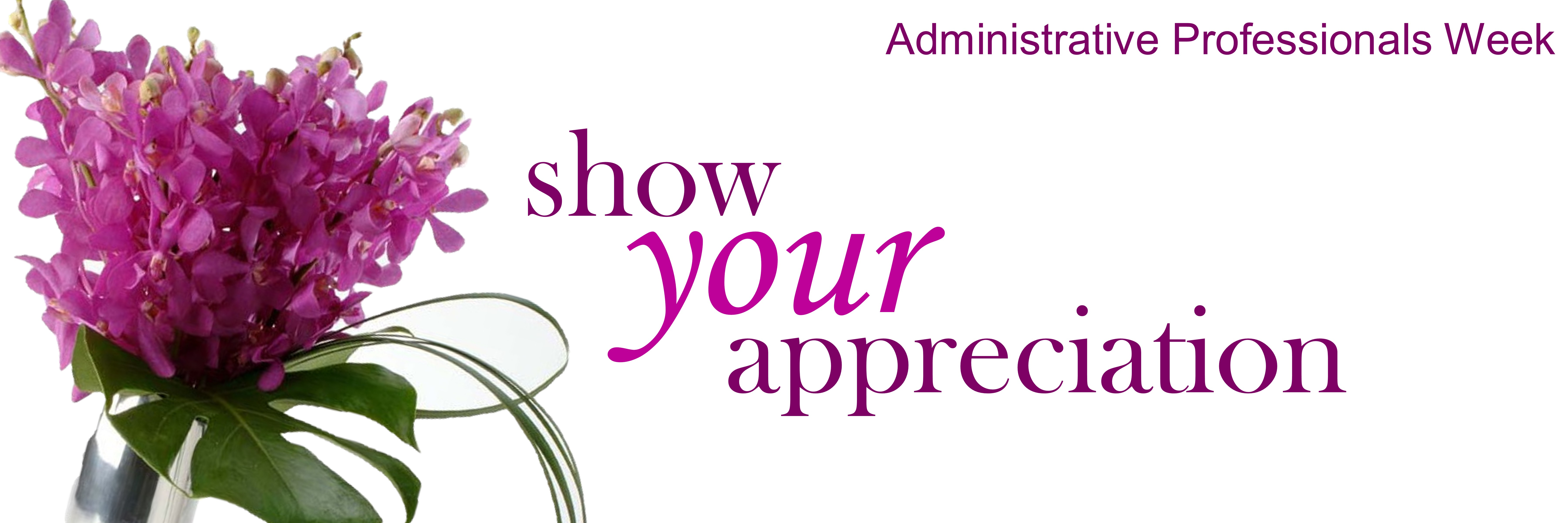 Administrative Professionals Week | Dandelions Flowers & Gifts
